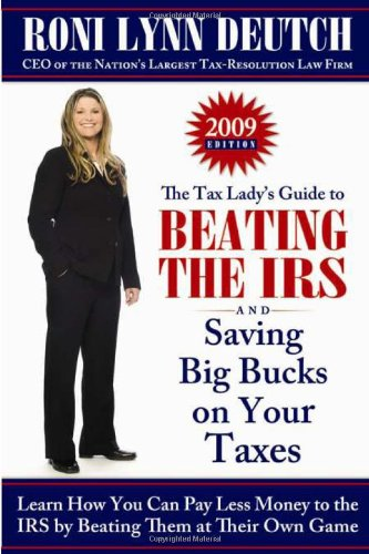 9781933771779: The Tax Lady's Guide to Beating the IRS and Saving Big Bucks on Your Taxes: Learn How You can Pay Less Money to the IRS by Beating them at their Own Game