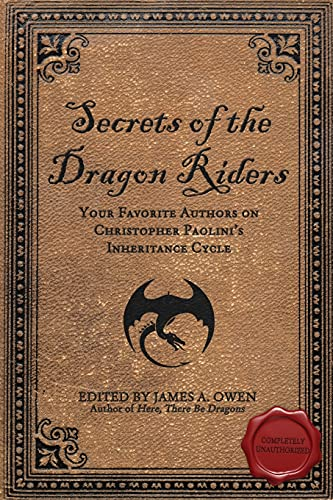 9781933771977: Secrets of the Dragon Riders: Your Favorite Authors on Christopher Paolini's Inheritance Cycle: Completely Unauthorized (Smart Pop)