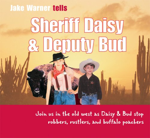 9781933781013: Sheriff Daisy and Deputy Bud: Join Us in the Old West as Daisy and Bud Stop Robbers, Rustlers, and Buffalo Poachers