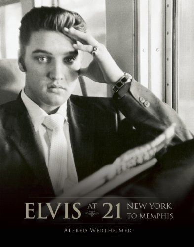 9781933784014: Elvis at 21: New York to Memphis