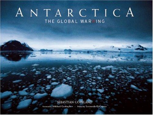 Antarctica: The Global Warning **Signed** W/ DVD: Copeland, Sebastian;Gorbachev, Mikhail;Dicaprio,