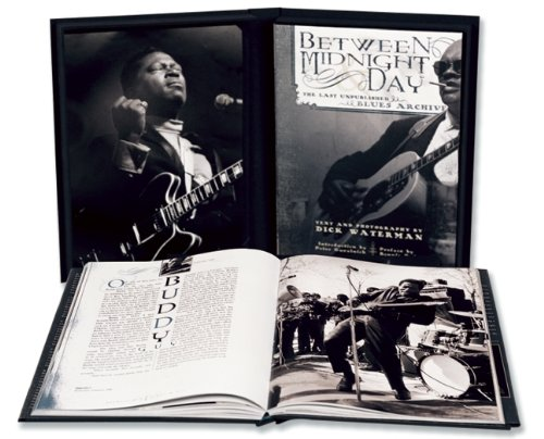9781933784458: Between Midnight and Day: The Last Unpublished Blues Archive