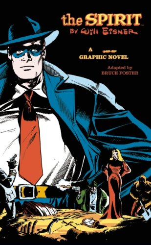 THE SPIRIT By Will Eisner a Pop-Up Graphic Novel. Adapted by Bruce Foster.