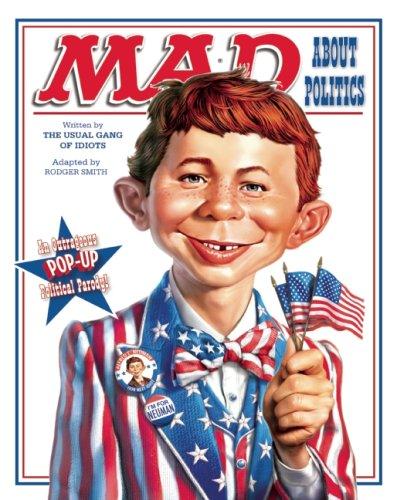 9781933784656: Mad about Politics: An Outrageous Pop-Up Political Parody!