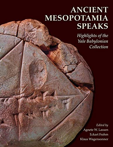 9781933789378: Ancient Mesopotamia Speaks - Highlights of the Yale Babylonian Collection (Peabody Museum (YUP))