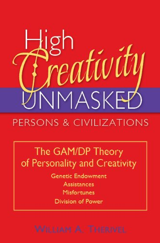 9781933794327: High Creativity Unmasked: The Gam/Dp Theory of Personality and Creativity
