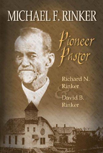 9781933794532: Michael F. Rinker: Pioneer Pastor