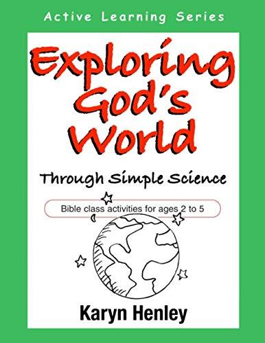 Exploring God's World Through Simple Science: Bible: Henley, Karyn
