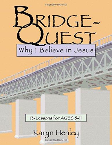 Bridge-Quest, Why I Believe In Jesus: Henley, Karyn