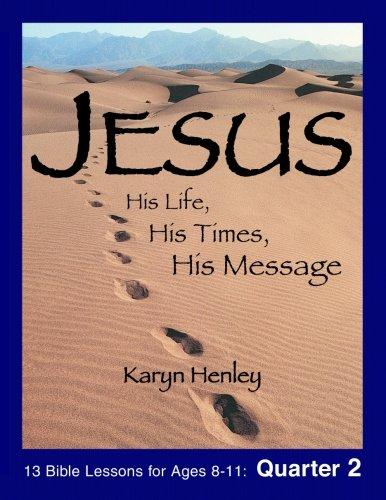 9781933803234: Jesus: His Life, His Times, His Message - QUARTER 2 (Jesus Curriculum)