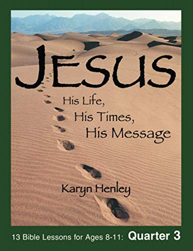 9781933803241: Jesus: His Life, His Times, His Message - QUARTER 3 (Jesus Curriculum)