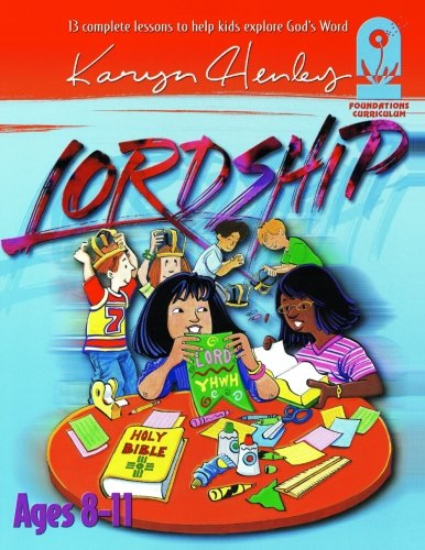 9781933803500: Lordship: The Foundation for Following God (Foundations Curriculum)
