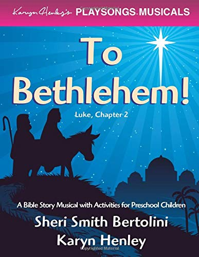 9781933803593: To Bethlehem! (Karyn Henley's PLAYSONGS Musicals)