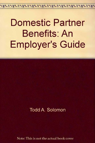9781933807706: Domestic Partner Benefits: An Employer's Guide