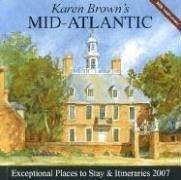 Karen Brown's Mid-Atlantic, 2007: Exceptional Places to Stay & Itineraries (Karen Brown's Mid-Atlantic: Exceptional Places to Stay & Itineraries) (1933810092) by Karen Brown