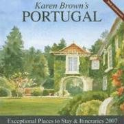 Karen Brown's Portugal, 2007: Exceptional Places to Stay & Itineraries (KAREN BROWN'S PORTUGAL CHARMING INNS & ITINERARIES) (1933810157) by Karen Brown