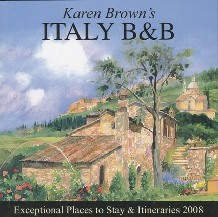9781933810249: Karen Brown's Italy: Bed & Breakfasts and Itineraries (KAREN BROWN'S ITALY CHARMING BED AND BREAKFASTS)