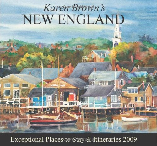 9781933810447: Karen Brown's New England 2009: Exceptional Places to Stay & Itineraries (Karen Brown's Charming Inns & Itineraries)