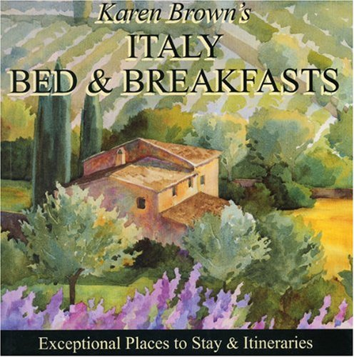 9781933810751: Karen Brown's Italy Bed & Breakfasts 2010: Exceptional Places to Stay & Itineraries (Karen Brown's Italy Bed & Breakfast: Exceptional Places to Stay & Itineraries)