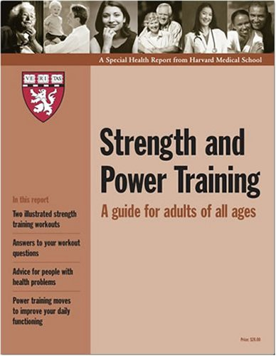 9781933812311: Harvard Medical School Strength and Power Training: A Guide for Adults of All Ages