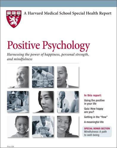 9781933812632: Harvard Medical School Positive Psychology: Harnessing the power of happiness, personal strength, and mindfulness