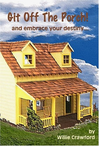 9781933817057: Git Off the Porch! And Embrace Your Destiny