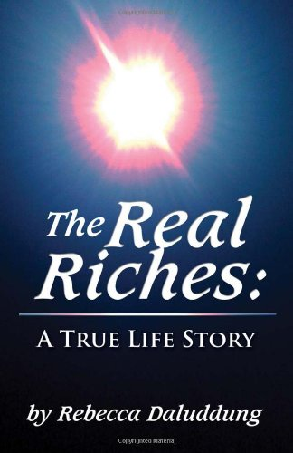 9781933817712: The Real Riches: A true life story