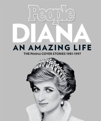 9781933821061: Diana, An Amazing Life: The People Cover Stories, 1981-1997