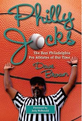 Philly Jocks: The Best Philadelphia Pro Athletes: Dave Brown
