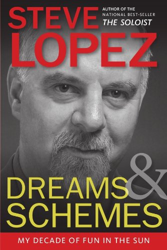 Dreams and Schemes: My Decade of Fun in the Sun: Lopez, Steve