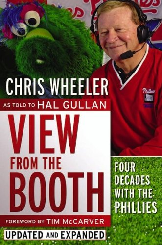 View from the Booth: Four Decades With the Phillies, Updated and Expanded (1933822627) by Chris Wheeler; Hal Gullan; Tim McCarver; Foreword
