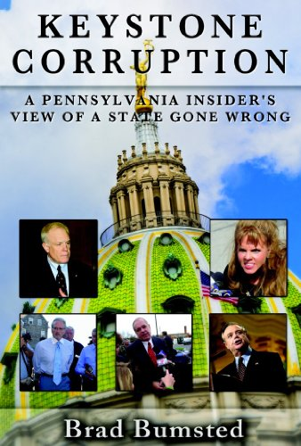 9781933822808: Keystone Corruption: A Pennsylvania Insider's View of a State Gone Wrong