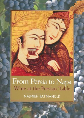 9781933823003: From Persia to Napa: Wine at the Persian Table