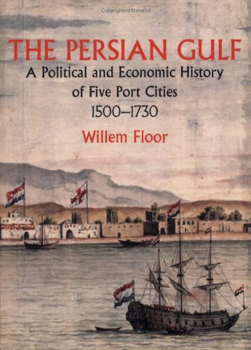 9781933823126: PERSIAN GULF: POLITICAL & ECON: A Political and Economic History of Five Port Cities 1500-1730