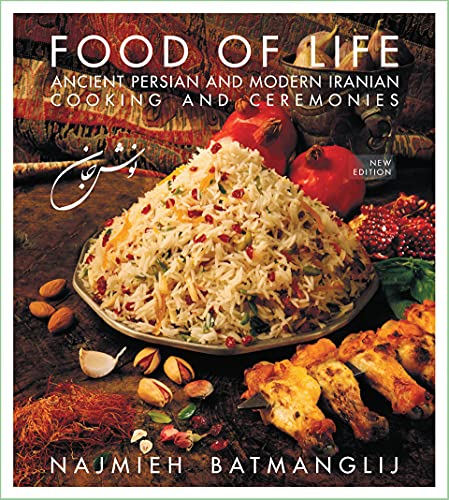 Food of Life: Ancient Persian and Modern Iranian Cooking and Ceremonies: Najmieh Batmanglij