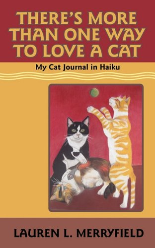 9781933830070: There's More Than One Way to Love a Cat: My Cat Journal in Haiku