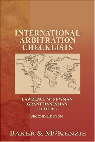 International Arbitration Checklists 2nd Edition: Lawrence W. Newman