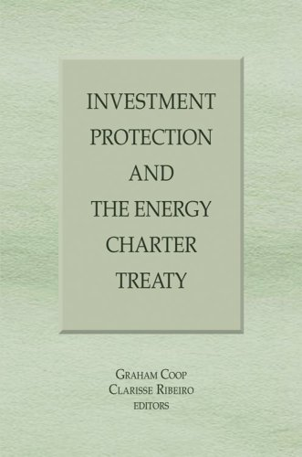 Investment Protection and The Energy Charter Treaty: Coop, Graham; Ribeiro,