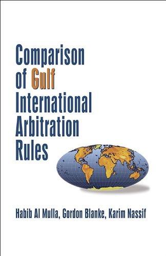 Comparison of Gulf International Arbitration Rules: Mulla, Habib Al; Blanke, Gordon; Nassif, Karim