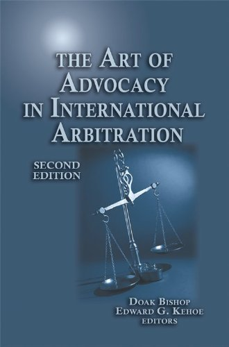 9781933833613: The Art of Advocacy in International Arbitration - 2nd Edition