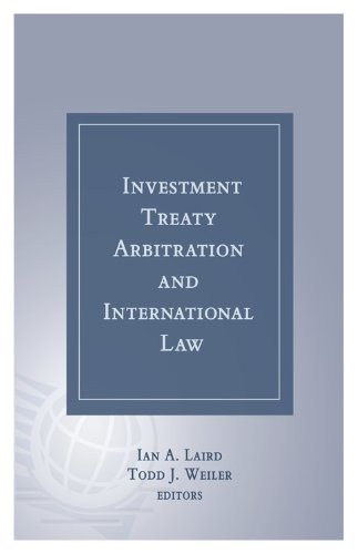Investment Treaty Arbitration and International Law - Volume 3: Ian A. Laird and Todd J. Weiler