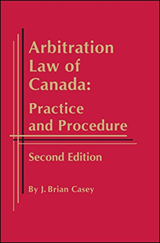 9781933833965: Arbitration Law of Canada: Practice and Procedure - 2nd Edition