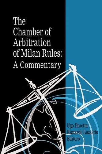 The Chamber of Arbitration of Milan Rules: Ugo Draetta/ Riccardo