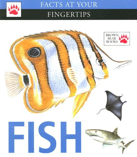 Fish (Facts at Your Fingertips) (1933834013) by Amy-Jane Beer; David Alderton; John Dawes