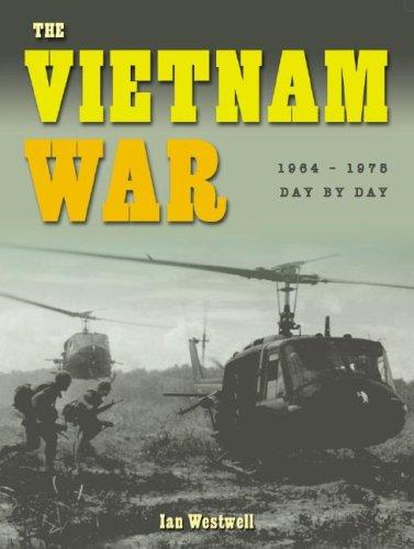 The Vietnam War: 1964-1975 (Wars Day by: Westwell, Ian