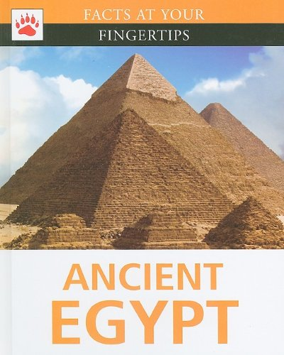 Ancient Egypt (Facts at Your Fingertips): Anita Edited by