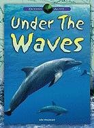 Under the Waves (Oceans Alive!): John Woodward