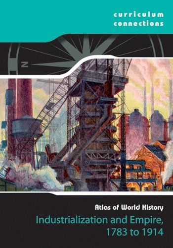 9781933834696: Industrialization and Empire, 1783-1914 (Curriculum Connections)