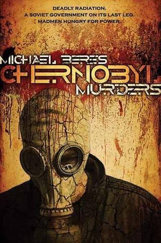 Chernobyl Murders (Hardcover): Michael Beres
