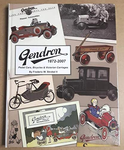 9781933858364: Gendron, 1872-2007: Pedal Cars, Bicycles, & Victorian Carriages